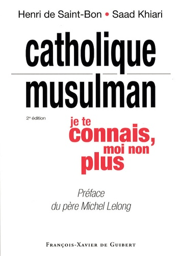 Henri de Saint-Bon et Saad Khiari - Catholique/Musulman : je te connais, moi non plus.