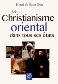 Henri de Saint-Bon - Le Christianisme oriental dans tous ses états.