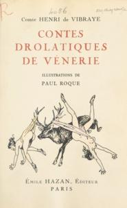 Henri de Vibraye et Paul Roque - Contes drolatiques et singuliers de vénerie.