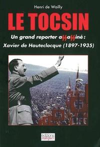 Henri de Wailly - Le tocsin - Xavier de Hauteclocque - Un grand reporter français assassiné par les nazis.