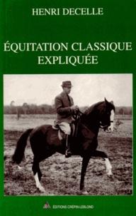 Henri Decelle - Equitation classique expliquée.