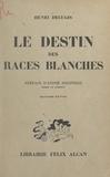 Henri Decugis et André Siegfried - Le destin des races blanches.