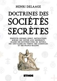 Henri Delaage - Doctrines des sociétés secrète - Ou épreuves, régimes, esprit, instructions, moeurs des initiés aux différents grades des mystères....