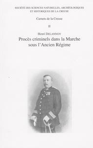Henri Delannoy - Procès criminels dans la Marche sous l'Ancien Régime.