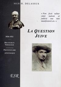 Henri Delassus - La question juive.