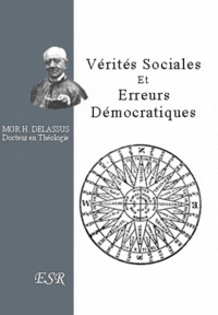 Henri Delassus - Vérités sociales et erreurs démocratiques.
