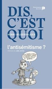 Henri Deleersnijder - Dis, c'est quoi l'antisémitisme ?.