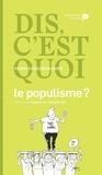 Henri Deleersnijder - Dis, c'est quoi le populisme ?.