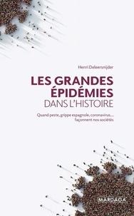 Henri Deleersnijder - Les grandes épidémies dans l'histoire - Quand peste, grippe espagnole, coronavirus... façonnent nos sociétés.
