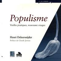 Henri Deleersnijder - Populisme - Vieilles pratiques, nouveaux visages.