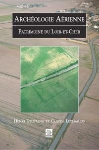 Henri Delétang et Claude Leymarios - Archéologie aérienne - Patrimoine du Loir-et-Cher.
