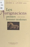 Henri Delporte - Les Aurignaciens - Premiers hommes modernes (de -40 000 à -25 000 ans).