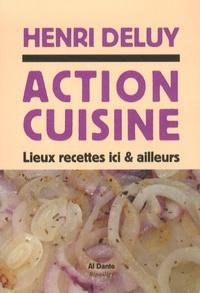 Henri Deluy - Action cuisine - Lieux recettes ici & d'ailleurs.