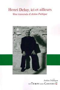 Henri Deluy - Henri Deluy, ici et ailleurs - Une traversée d'Action poétique.