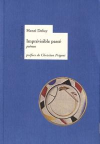 Henri Deluy - Imprévisible passé.