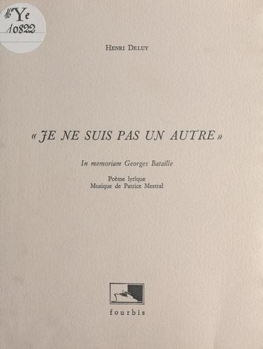 «Je ne suis pas un autre» : in memoriam Georges Bataille