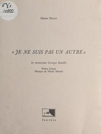 Henri Deluy - «Je ne suis pas un autre» : in memoriam Georges Bataille.