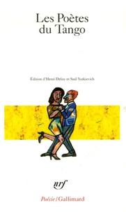 Henri Deluy et Saül Yurkievich - Les Poètes du Tango.