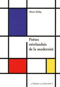 Henri Deluy - Poètes néerlandais de la modernité.