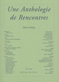 Henri Deluy - Une anthologie de rencontres.