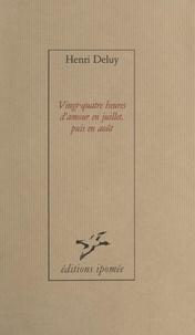 Henri Deluy et Gérard Noiret - Vingt-quatre heures d'amour en juillet, puis en août.