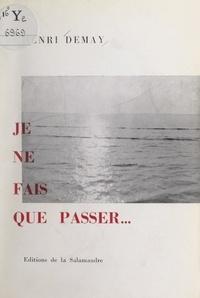 Henri Demay et Lydia Lainé - Je ne fais que passer....
