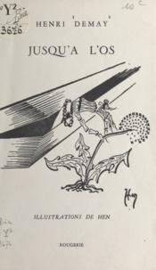 Henri Demay et  Hen - Jusqu'à l'os.
