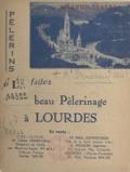 Henri Denécheau - Pèlerins, faites un beau pèlerinage à Lourdes.