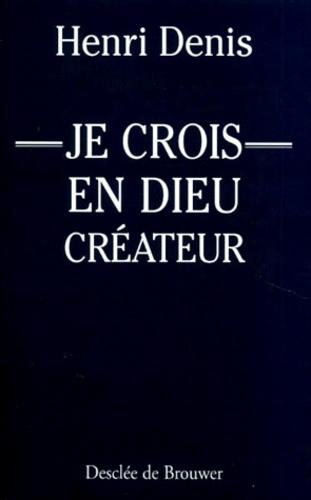 """Henri Denis - """"Je crois en Dieu, créateur""""."""