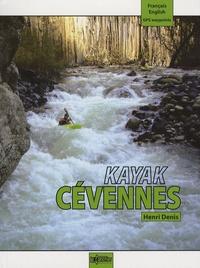 Henri Denis - Kayak Cévennes - Edition bilingue français-anglais.