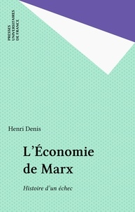 """Henri Denis - L'""""Économie"""" de Marx - Histoire d'un échec."""