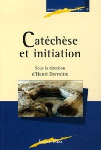 Henri Derroitte et Marie-Thérèse Perriaux - Catéchèse et initiation.