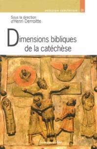 Henri Derroitte - Dimensions bibliques de la catéchèse - Du texte biblique à la Parole de Dieu.
