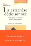 Henri Derroitte - La catéchèse décloisonnée - Jalons pour un nouveau projet catéchétique.