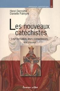Henri Derroitte et Danielle Palmyre - Les nouveaux catéchistes - Leur formation, leurs compétences, leur mission.
