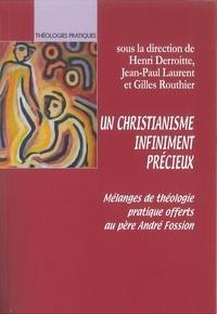 Henri Derroitte et Jean-Paul Laurent - Un christianisme infiniment précieux - Mélanges de théologie pratique offerts au père André Fossion.