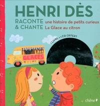 Henri Dès et Dominique Foufelle - Henri Dès raconte une histoire de petits curieux et chante la glace au citron.