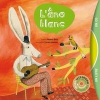 Henri Dès et Cécile Gambini - L'âne blanc. 1 CD audio