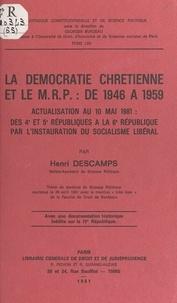 Henri Descamp - La Démocratie chrétienne et le M.R.P. de 1946 à 1959.