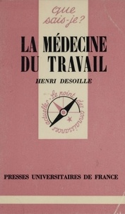 Henri Desoille - La Médecine du travail.