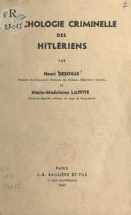 Henri Desoille et Marie-Madeleine Laffite - Psychologie criminelle des hitlériens.