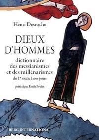 Henri Desroche - Dieux d'hommes - Dictionnaire des messianismes et des millénarismes du 1er siècle à nos jours.