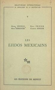 Henri Desroche et Koka Freier - Les Ejidos mexicains.