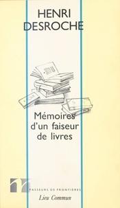 Henri Desroche et Thierry Paquot - Mémoires d'un faiseur de livres - Entretiens et correspondances avec Thierry Paquot (août 1991).