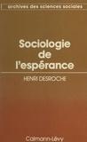 Henri Desroche et Jean Baechler - Sociologie de l'espérance.