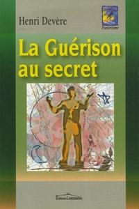 Henri Devère - La Guérison au secret.
