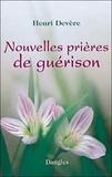 Henri Devère - Nouvelles prières de guérison.