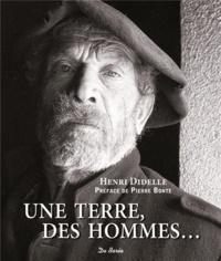 Henri Didelle - Une terre, des hommes....