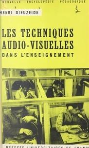 Henri Dieuzeide et Pierre Joulia - Les techniques audio-visuelles dans l'enseignement.