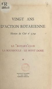 Henri Diffre et  Rotary-Club - Vingt ans d'action rotarienne - Histoire du club n° 3792 : le Rotary-club La Bourboule-Le Mont-Dore.